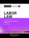 Casenote Legal Briefs: Labor Law, Keyed to Cox, Gorman, and Finkin, Fifthteenth Edition
