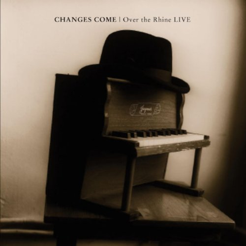 Changes Come / Over the Rhine Live