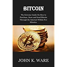 BITCOIN: The Extreme Process On How to Purchase Bitcoin, Store and Send Bitcoin to Different User Through the Internet Within Few Minutes.