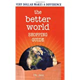 The Better World Shopping Guide: Every Dollar Makes a Difference ~ Ellis Jones