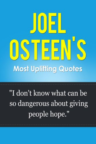 Joel Osteen S Most Uplifting Quotes I Dont Know What Can Be So