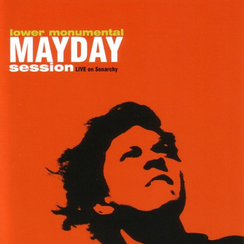 Amazon.com: Mayday Session - Live On Sonarchy: Lower Monumental: MP3