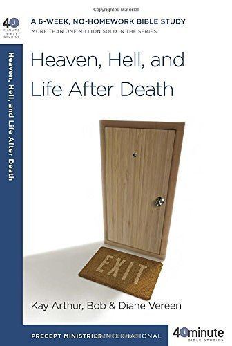 By Kay Arthur - Heaven, Hell, and Life After Death (40-Minute Bible Studies) (2014-07-30) [Paperback] (40 Minutes Of Hell 30 For 30)