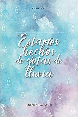 Leer Gratis Estamos hechos de gotas de lluvia de Saray García