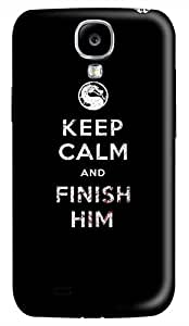 Samsung Galaxy S4 I9500 Hard Case - Keep Calm Finish Him Galaxy S4 Cases