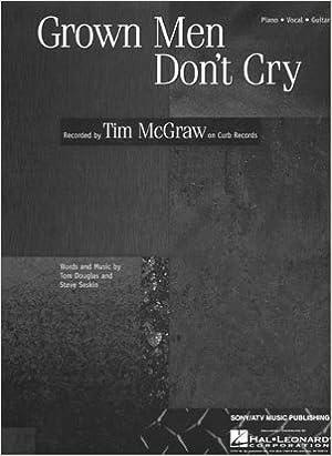 Tim Mcgraw Grown Men Dont Cry Piano Vocal Lyrics Guitar Chords
