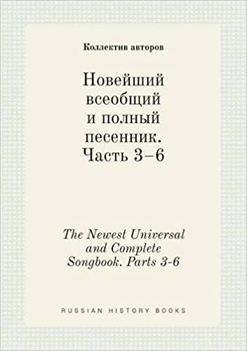 Book The Newest Universal and Complete Songbook. Parts 3-6 (Russian Edition)