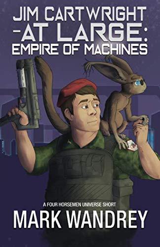 Empire of Machines (Jim Cartwright at Large) (Volume 3)