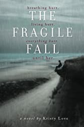 The Fragile Fall (Undone Series) by Kristy Love (2014-08-09)