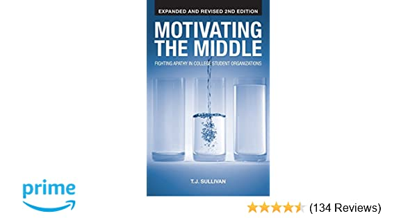Motivating the middle fighting apathy in college student motivating the middle fighting apathy in college student organizations tj sullivan 9781604946901 amazon books fandeluxe Choice Image