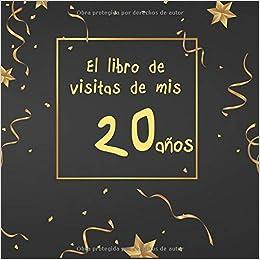 El libro de visitas de mis 20 años: ¡feliz cumpleaños ...