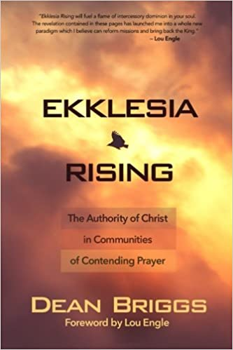 Ekklesia rising the authority of christ in communities of ekklesia rising the authority of christ in communities of contending prayer dean briggs 9780692339381 amazon books fandeluxe Images