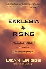 Ekklesia Rising: The Authority of Christ in Communities of Contending Prayer Paperback