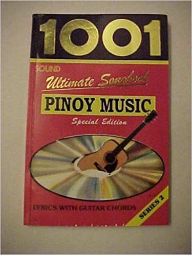 1001 Ultimate Songbook Pinoy Music Special Edition Lyrics With