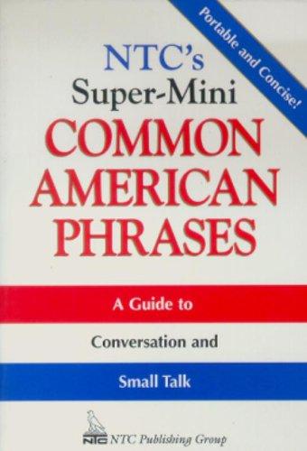 Ntc's Super-Mini Common American Phrases (NTC's Super-Minis)