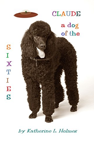 Claude: A Dog of the Sixties ()