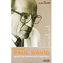 Docteur Paul David, institut de cardiologie de Montréal
