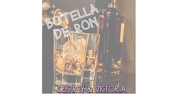 Botella de ron (Remix) de CRIS REY & VICTOR.A en Amazon Music ...
