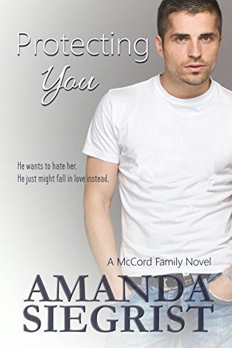 Protecting You (A McCord Family Novel Book 1)