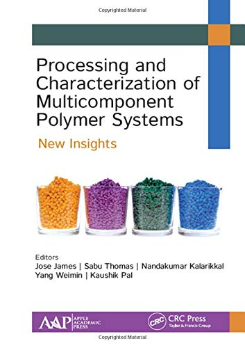 Processing and Characterization of Multicomponent Polymer Systems: New Insights ()