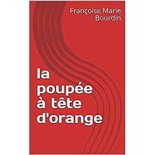 la poupée à tête d'orange (French Edition)