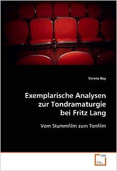 Exemplarische Analysen zur Tondramaturgie bei Fritz Lang: Vom Stummfilm zum Tonfilm