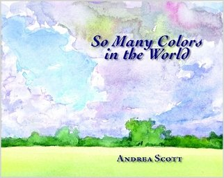 Download So Many the Colors in the World: The Paintings of Andrea Scott pdf