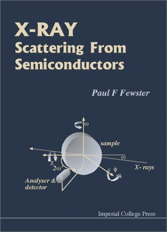 X-Ray Scattering from Semiconductors by Paul F. Fewster Hardcover – 1628