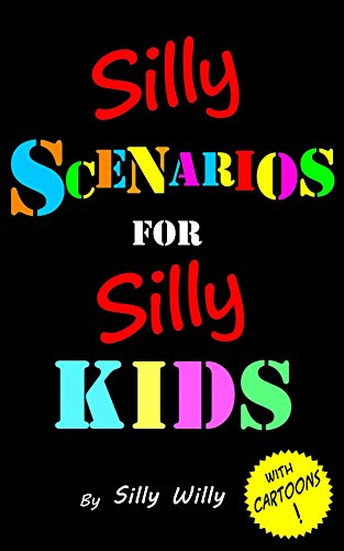 SILLY SCENARIOS FOR SILLY KIDS is a children's conversation game book containing loads of silly questions with hilarious cartoons!The book contains a range of 'would you rather' and 'what would you do' style questions.  The games are designed...