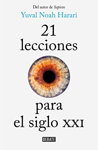 Book cover from 21 lecciones para el siglo XXI / 21 Lessons for the 21st Century (Spanish Edition) by Yuval Noah Harari