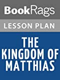 img - for Lesson Plans The Kingdom of Matthias book / textbook / text book