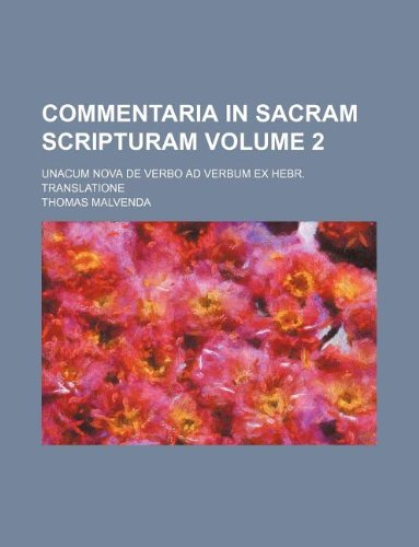 Download Commentaria in sacram scripturam Volume 2 ; unacum nova de verbo ad verbum ex hebr. translatione pdf epub