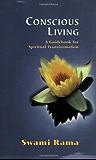 Conscious Living: A Guidebook for Spiritual Transformation