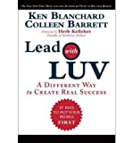 img - for [ Lead with Luv: A Different Way to Create Real Success [ LEAD WITH LUV: A DIFFERENT WAY TO CREATE REAL SUCCESS BY Blanchard, Ken ( Author ) Dec-09-2010[ LEAD WITH LUV: A DIFFERENT WAY TO CREATE REAL SUCCESS [ LEAD WITH LUV: A DIFFERENT WAY TO CREATE REAL SUCCESS BY BLANCHARD, KEN ( AUTHOR ) DEC-09-2010 ] By Blanchard, Ken ( Author )Dec-09-2010 Hardcover book / textbook / text book