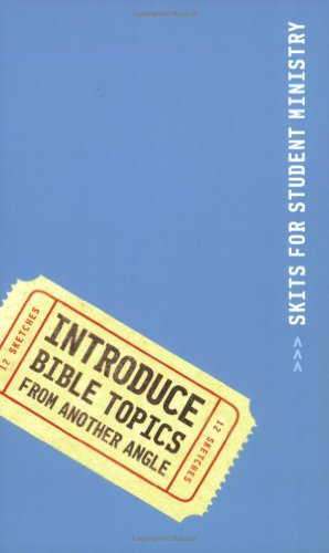 INTRODUCE Bible Topics from Another Angle (Skits for Student Ministry)