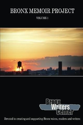 Bronx Memoir Project - Volume 1 (Memoir Project)