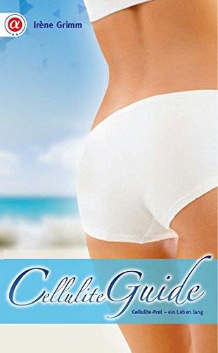 Cellulite Guide: Cellulite-frei ein Leben lang!