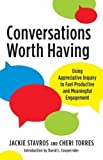 #5: Conversations Worth Having: Using Appreciative Inquiry to Fuel Productive and Meaningful Engagement