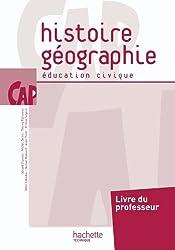 Histoire Géographie Education civique CAP - Livre professeur - Ed.2010