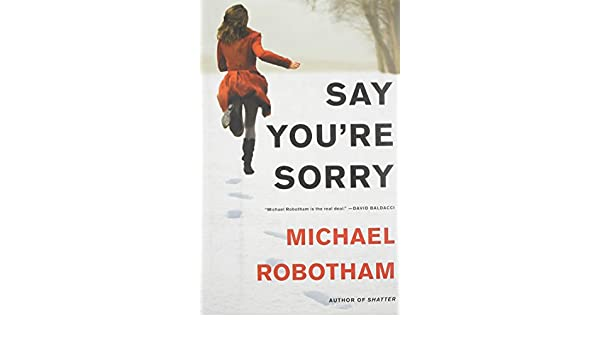 Say Youre Sorry (Joe OLoughlin): Amazon.es: Michael Robotham: Libros en idiomas extranjeros