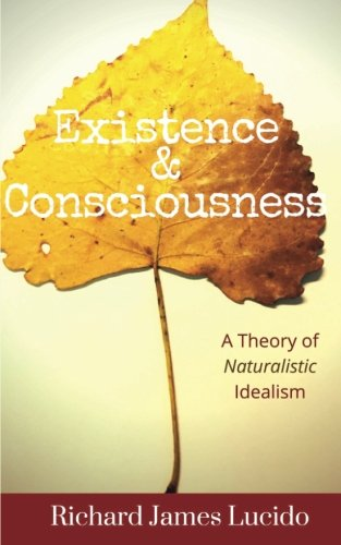 Existence & Consciousness: A Theory of Naturalistic Idealism