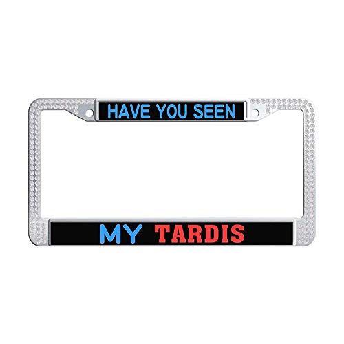 Nuoyizo Have You SEEN My Tardis White Glitter Rhinestones Auto License Plate Frame Vintage Shining Crystal Waterproof Stainless Steel Metal Auto License Cover Holder -