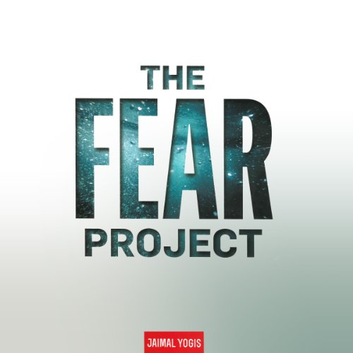 The Fear Project: What Our Most Primal Emotion Taught Me About Survival, Success, Surfing.and Love