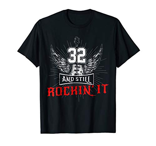 32 And Still Rockin' It T-Shirt Guitar Wings Since (32nd Birthday Rock)