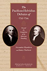 The Pacificus-Helvidius Debates of 1793-1794