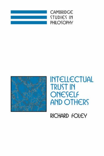 Intellectual Trust in Oneself and Others (Cambridge Studies in Philosophy)