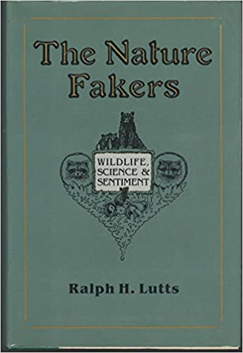 Book Nature Fakers: Wildlife, Science, and Sentiment