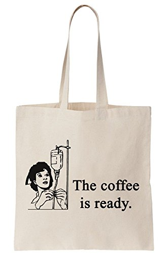 Ready Coffee Canvas Tote Droplet The Bag Parody Is Nurse pgwnqxa