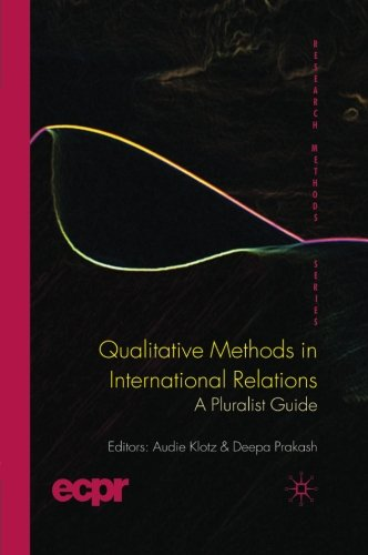 Qualitative Methods In International Relations: A Pluralist Guide (ECPR Research Methods)