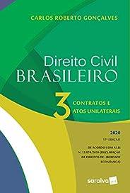 Direito Civil Brasileiro Vol. 3 - 17ª Edição 2020: Contratos e Atos Unilaterais: Volume 3